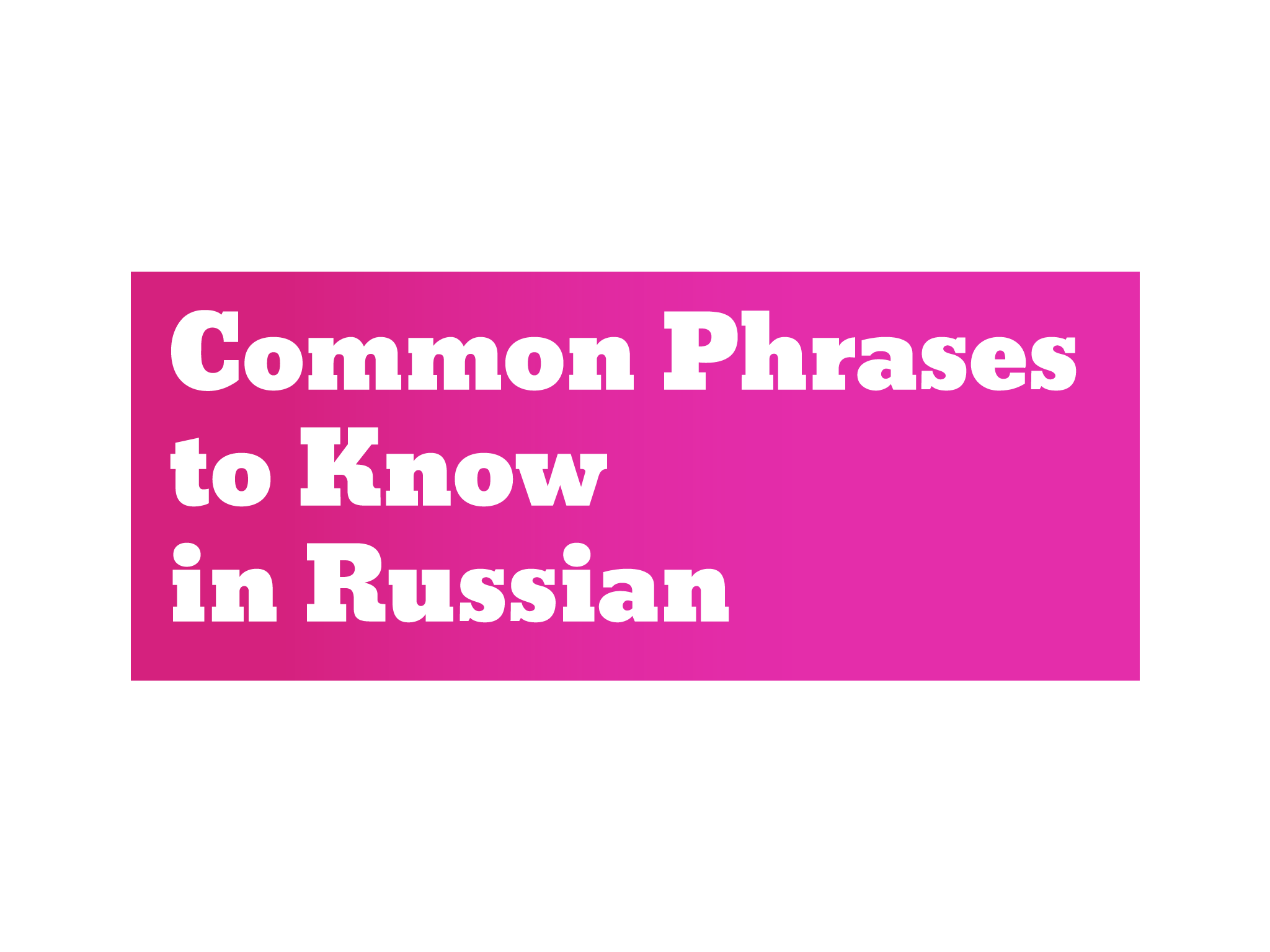 Play Common Words Phrases To Know Russian By Tiny Spark On Tinytap