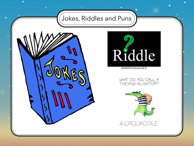 jokes riddles and puns jokes riddles and puns students will read and listen to various types of humor such as jokes riddles and puns