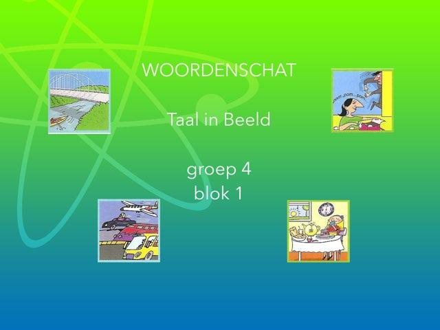Bekend Play Woordenschat Blok 1 Taal in Beeld groep 4 by Annemiek &TF94